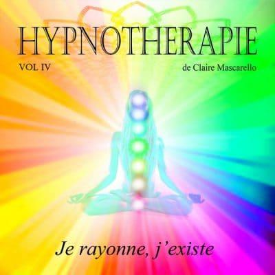 HYPNOTHERAPIE IV (Je rayonne, j'existe)